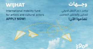 wijhat international mobility fund 2020 for artist and cultural actors in the arab region up to 8000 310x165 - Wijhat International Mobility Fund 2020 for Artist and Cultural Actors in the Arab Region (up to $8,000)