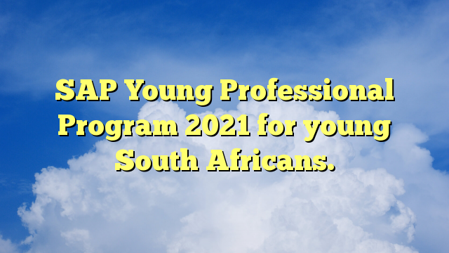 SAP Young Professional Program 2021 for young South Africans.